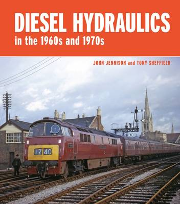 Diesel-Hydraulics in the 1960s and 1970s (Hardback)