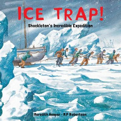 Ice Trap!: Shackleton's Incredible Expedition (Paperback)