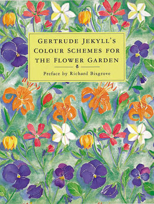 Gertrude Jekyll's Colour Schemes for the Flower Garden (Paperback)