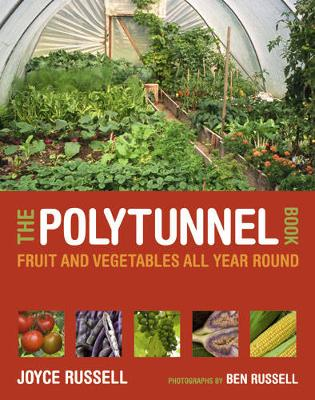 The Polytunnel Book: Fruit and Vegetables All Year Round (Paperback)