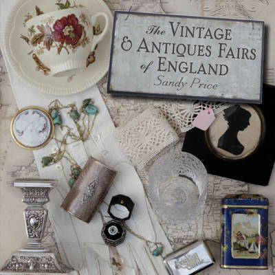 The Vintage and Antiques Fairs of England (Paperback)