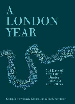 A London Year: 365 Days of City Life in Diaries, Journals and Letters (Hardback)