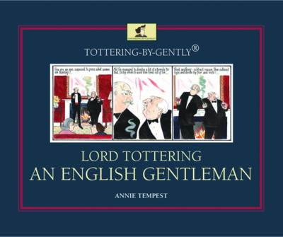 Tottering-by-Gently Lord Tottering: An English Gentleman - Tottering-by-Gently (Hardback)