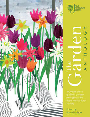 RHS the Garden Anthology: Celebrating the Best Garden Writing from the Royal Horticultural Society (Hardback)