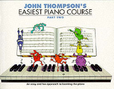 John Thompson's Easiest Piano Course: Pt. 2 (Paperback)