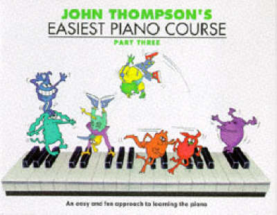 John Thompson's Easiest Piano Course: Bk.3 (Paperback)