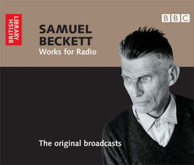 Samuel Beckett: Works for Radio - The Original Broadcasts (CD-Audio)