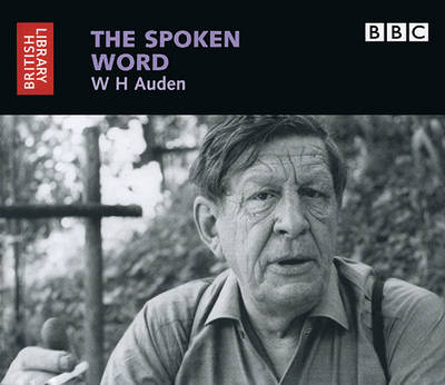 W.H. Auden - The spoken Word (CD-Audio)