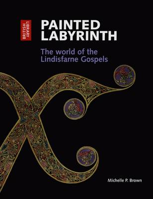 Painted Labyrinth: The World of the Lindisfarne Gospels (Paperback)