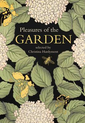 Pleasures of the Garden: A Literary Anthology (Hardback)