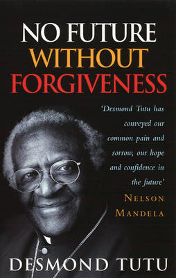 No Future without Forgiveness: A Personal Overview of South Africa's Truth and Reconciliation Commission (Paperback)