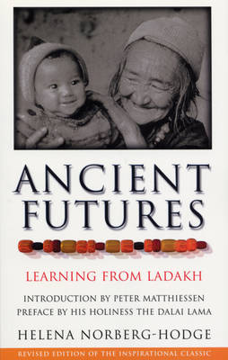 Ancient Futures: Learning from Ladakh (Paperback)