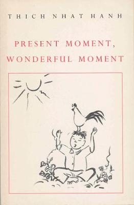 Present Moment, Wonderful Moment: Mindfulness Verses for Daily Living (Paperback)