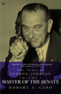 Master of the Senate: The Years of Lyndon Johnson Vol 3 (Paperback)
