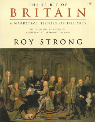 The Spirit of Britain: A Narrative History of the Arts (Paperback)