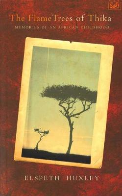 The Flame Trees of Thika: Memories of an African Childhood (Paperback)
