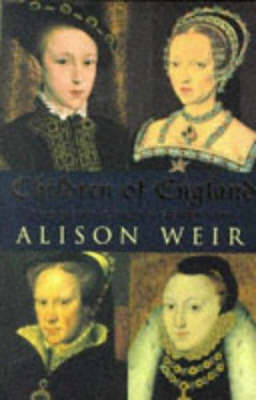 The Children of England: Heirs of King Henry VIII (Paperback)