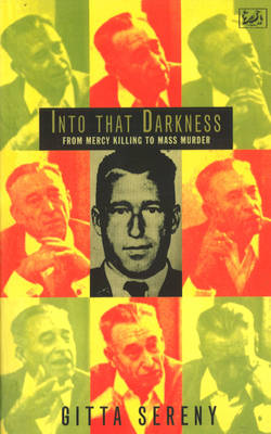 Into That Darkness: From Mercy Killing to Mass Murder (Paperback)