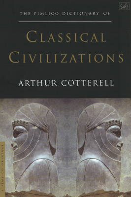 The Pimlico Dictionary of Classical Civilizations (Paperback)