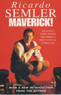 Maverick!: The Success Story Behind the World's Most Unusual Workshop (Paperback)