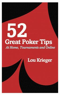 52 Great Poker Tips: At Home, Tournament and Online (Paperback)