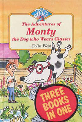 "Adventures of Monty, the Dog Who Wears Glasses: ""Monty, the Dog Who Wears Glasses"", ""Monty Bites Back"", ""Monty Must be Magic"" - Jets (Hardback)"