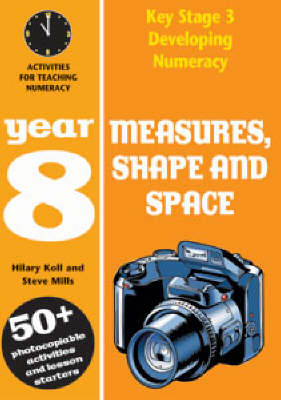 Measures, Shape and Space: Year 8: Activities for Teaching Numeracy - Developing Numeracy (Paperback)