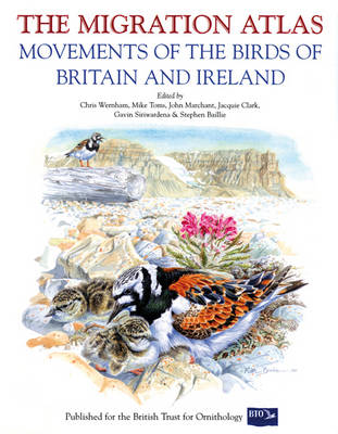 The Migration Atlas: Movements of the Birds of Britain and Ireland (Hardback)