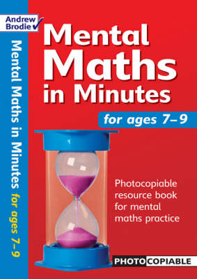 Mental Maths in Minutes for Ages 7-9: Photocopiable Resources Book for Mental Maths Practice - Mental Maths in Minutes (Paperback)