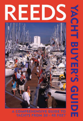 Reeds Yacht Buyer's Guide: A Comprehensive Guide to Yachts from 20 - 40 Feet. (Paperback)