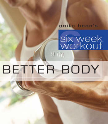 Better Body - Six-week Workouts (Paperback)