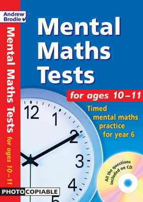 Mental Maths Tests for Ages 10-11: Timed Mental Maths Tests for Year 6 - Mental Maths Tests (Paperback)