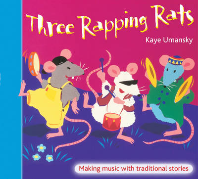 Threes: Three Rapping Rats: Making Music with Traditional Stories - Threes (Paperback)