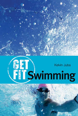 Swimming - Get Fit (Paperback)