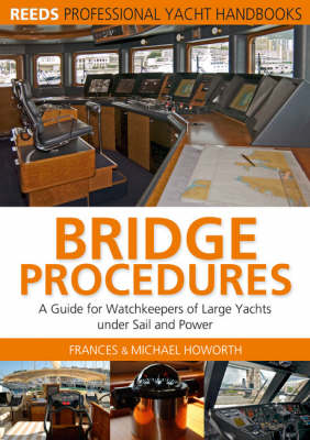 Bridge Procedures: A Guide for Watchkeepers of Large Yachts Under Sail and Power (Paperback)