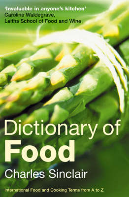 Dictionary of Food: International Food and Cooking Terms from A to Z (Paperback)