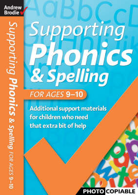 Supporting Phonics and Spelling: For Ages 9-10 - Supporting Phonics and Spelling (Paperback)
