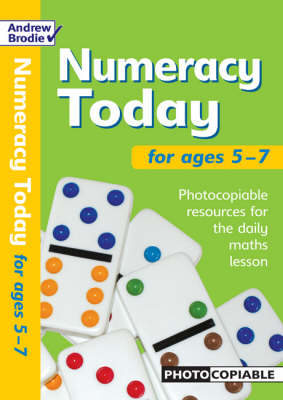 Numeracy Today for Ages 5-7: Photocopiable Resources for the Numeracy Hour - Numeracy Today (Paperback)