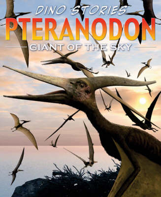 Pteranodon - Dino Stories (Hardback)