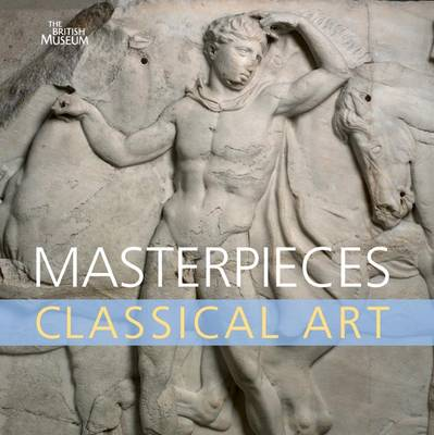 Masterpieces of Classical Art (Hardback)