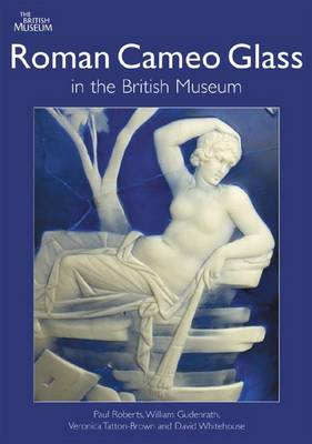 Roman Cameo Glass in the British Museum (Paperback)