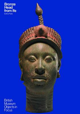 Bronze Head from Ife - Objects in Focus (Paperback)