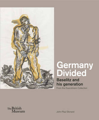Germany divided: Baselitz and His Generation: from the Duerckheim Collection (Hardback)