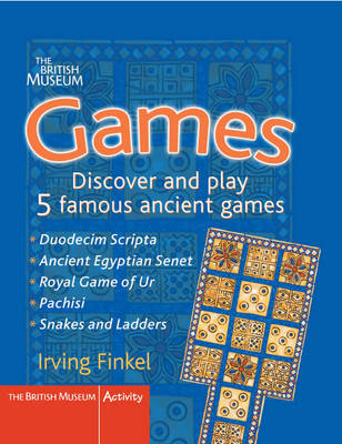 Games: Discover and Play 5 Famous Ancient Games - British Museum Activity Books (Hardback)