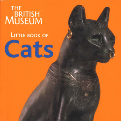 The British Museum Little Book of Cats - British Museum Little Book of... S. (Paperback)