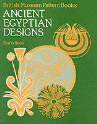 Ancient Egyptian Designs - British Museum Pattern Books (Paperback)