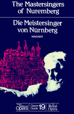 The Mastersingers of Nuremberg - English National Opera Guide No. 19 (Paperback)
