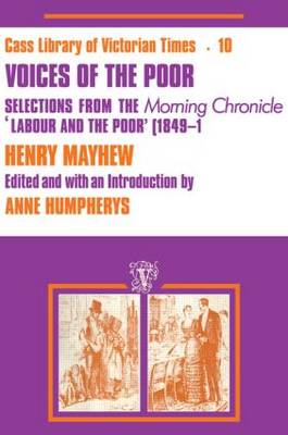 "Voices of the Poor: Selections from the ""Morning Chronicle"" ""Labour and the Poor"" - Victorian Times S. (Hardback)"