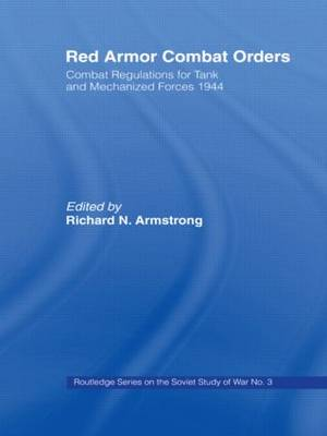 Red Armour Combat Orders: Combat Regulations for Tank and Mechanised Forces 1944 - Soviet Russian Study of War (Hardback)