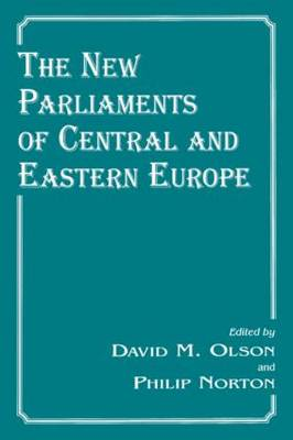 The New Parliaments of Central and Eastern Europe (Paperback)